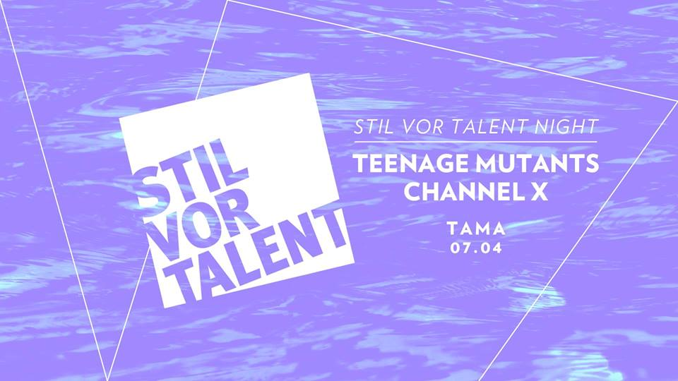 Stil Vor Talent Night / Teenage Mutants, Channel X