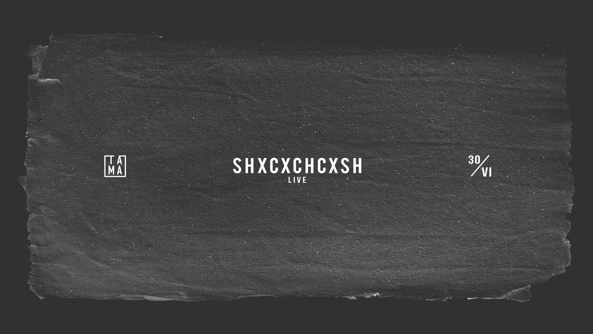 Monoteism #4: Shxcxchcxsh (live)