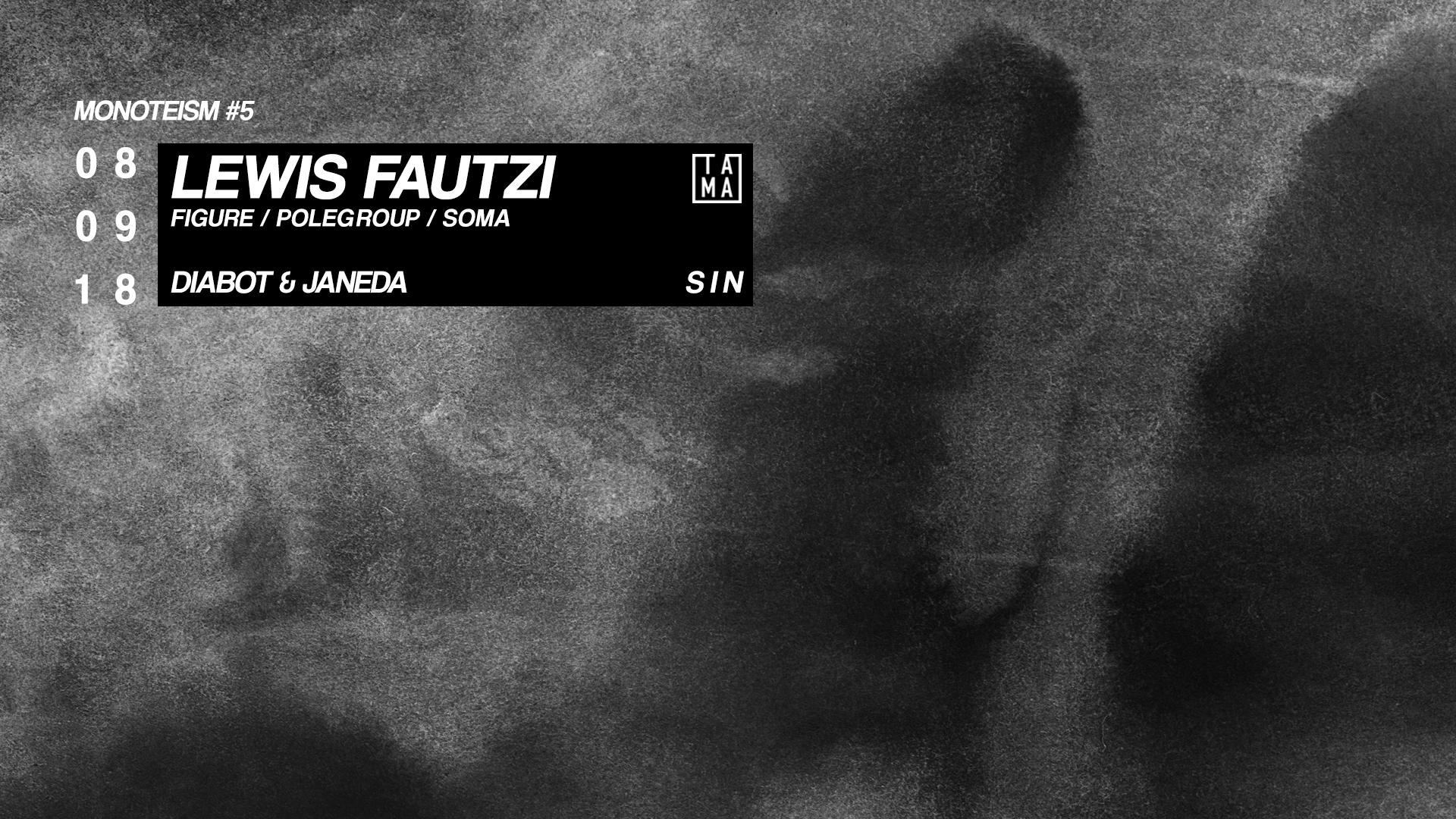 Monoteism #5: Lewis Fautzi / Diabot & Janeda / Sin
