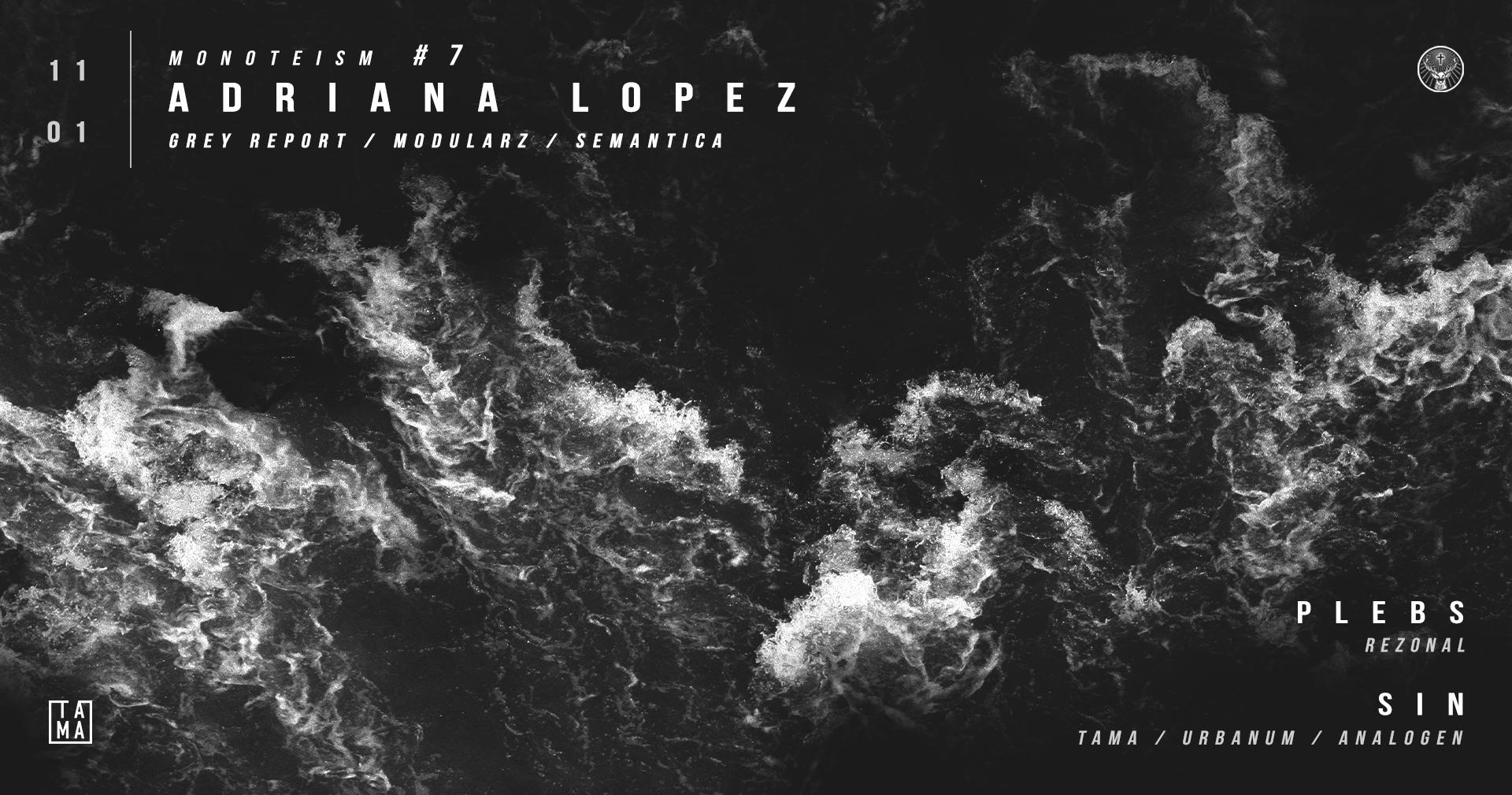 Monoteism #7: Adriana Lopez