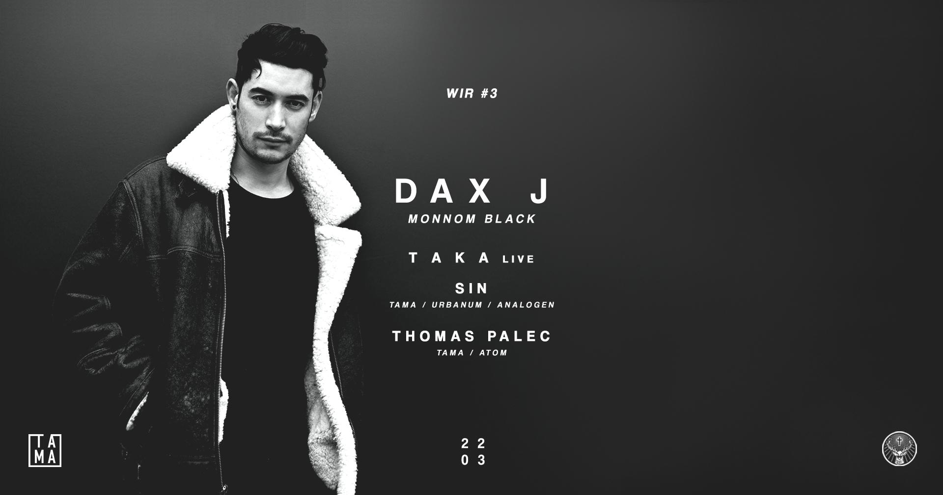 WIR #3: Dax J