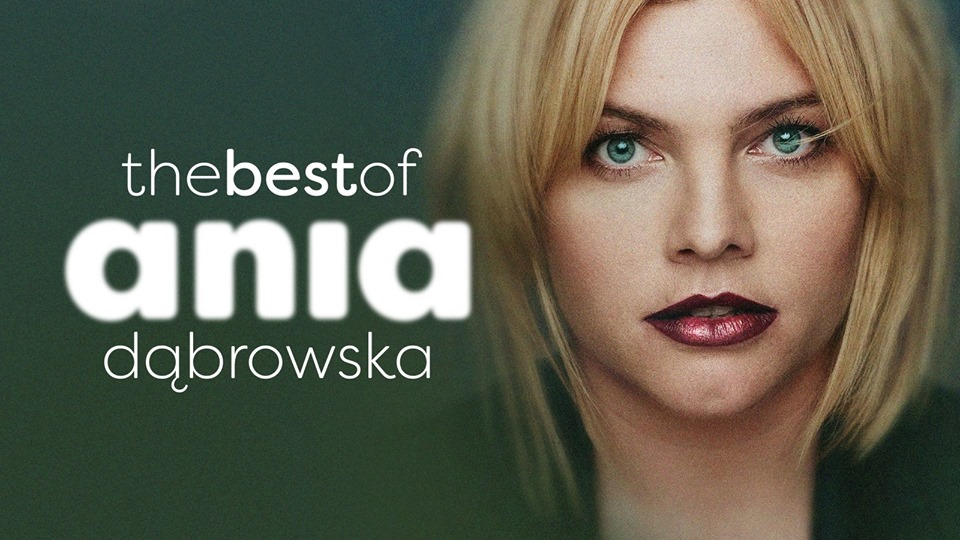 Ania Dąbrowska: the best of